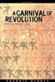 img - for A Carnival of Revolution: Central Europe 1989 by Padraic Kenney (2003-08-31) book / textbook / text book