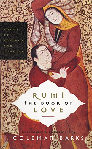 Rumi: The Book of Love: Poems of Ecstasy and Longing cover