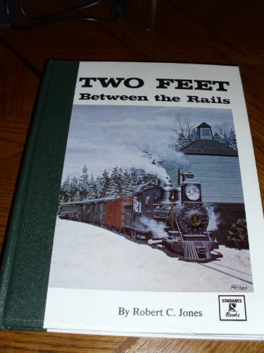 001: Two Feet Between the Rails the Early Years Vol. - Rail 001
