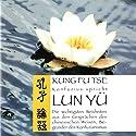 Konfuzius spricht Lun Yü Hörbuch von  Konfuzius Gesprochen von: Tom Jacobs