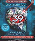 Shatterproof (The 39 Clues: Cahills vs. Vespers, Book 4) - Audio