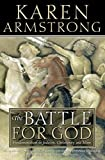 The Battle for God: Fundamentalism in Judaism, Christianity and Islam