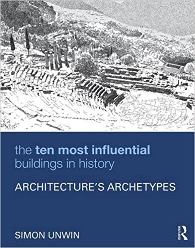 The ten most influential buildings in history architectures the ten most influential buildings in history architectures archetypes 1st edition by simon unwin fandeluxe Choice Image