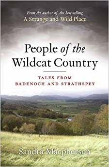 Book People of the Wild Cat Country: Tales from Badenoch and Strathspey