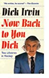 img - for Now Back to You Dick: Two Lifetimes in Hockey book / textbook / text book