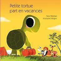 Petite tortue part en vacances par Yann Walcker