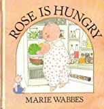 Rose Is Hungry, Marie Wabbes, 0671666118