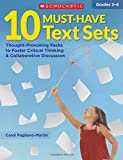 img - for 10 Must-Have Text Sets: Thought-Provoking Packs to Foster Critical Thinking & Collaborative Discussion (10 Text Sets for Close Reading) book / textbook / text book