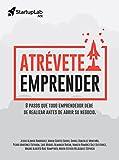 img - for Atr vete a emprender: 8 pasos que todo emprendedor debe de realizar antes de abrir su negocio (Spanish Edition) book / textbook / text book