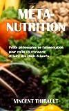 Méta-Nutrition - Petite Philosophie de L'alimentation, Vincent Thibault, 1492771686