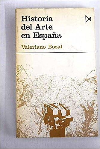 Historia del arte en España. Tapa blanda by BOZAL, Valeriano.-: Amazon.es: BOZAL, Valeriano.-: Libros