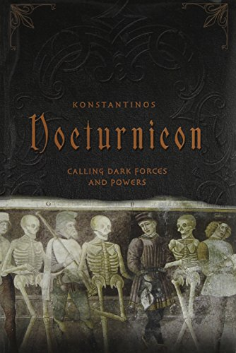 Nocturnicon: Calling Dark Forces And Powers