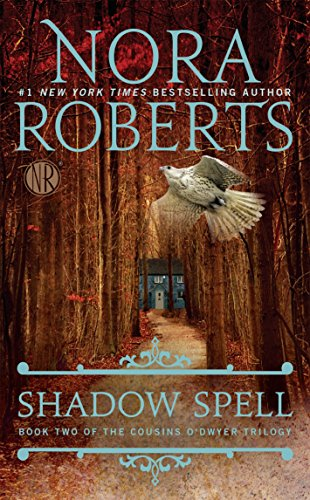 Shadow Spell (The Cousins O'Dwyer Trilogy, Book 2) by [Roberts, Nora]