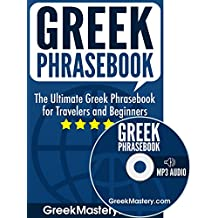 Greek Phrasebook: The Ultimate Greek Phrasebook for Travelers and Beginners (Audio Included)