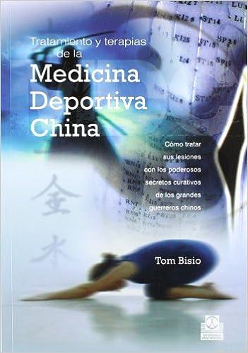 Tratamiento Y Terapias De La Medicina Deportiva China por Tom Bisio epub