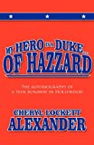 My Hero Is a Duke... of Hazzard, Cheryl Lockett Alexander, 1462689043