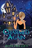 Charmed Again: A Witch Cozy Mystery (The Halloween LaVeau Series Book 2)