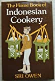 The Home Book of Indonesian Cookery, Sri Owen, 0571108504