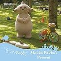 In the Night Garden: Makka Pakka's Present Audiobook by Andrew Davenport Narrated by Derek Jacobi