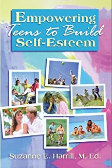 Empowering Teens to Build Self-Esteem by [Harrill, Suzanne E.]