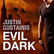 Evil Dark: Occult Crimes Unit Investigations, Book 2 | Justin Gustainis