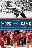 More Than a Game: A History of the African American Experience in Sport (The African American Experience Series)