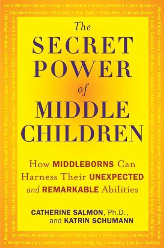 Download The Secret Power of Middle Children: How Middleborns Can Harness Their Unexpected and RemarkableAbilities pdf epub