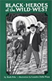 img - for Black Heroes of the Wild West by Ruth Pelz (1990-07-03) book / textbook / text book