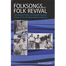 Folksongs and Folk Revival: The Cultural Politics of Kenneth Peacock's Songs of the Newfoundland Outports