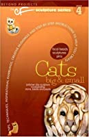 Cats Big & Small (Beyond Projects: The CF Sculpture Series, Book 4) Front Cover
