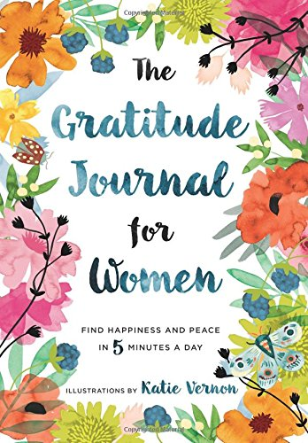 The Gratitude Journal for Women: Find Happiness and Peace in 5 Minutes a ()