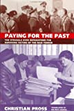img - for Paying for the Past: The Struggle over Reparations for Surviving Victims of the Nazi Terror by Christian Pross (1998-06-25) book / textbook / text book