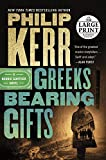 Greeks Bearing Gifts (A Bernie Gunther Novel)