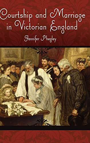 Courtship and Marriage in Victorian England (Victorian Life and Times)