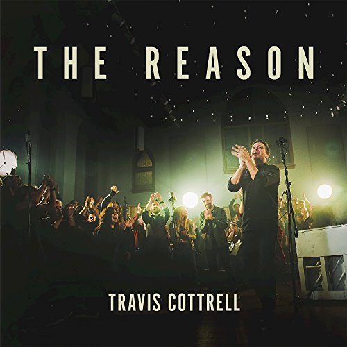 Travis Cottrell - The Reason 2018