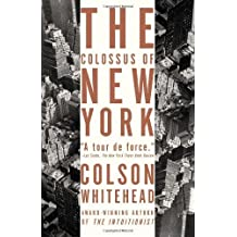 The Colossus of New York by Colson Whitehead (2004-10-12)