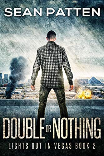 Double Or Nothing - A Post-Apocalyptic EMP Thriller (Lights Out in Vegas Book 2) by [Patten, Sean]