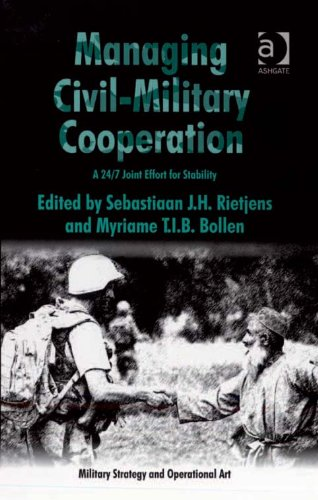 Download Managing Civil-Military Cooperation: A 24/7 Joint Effort for Stability (Military Strategy and Operational Art) Pdf