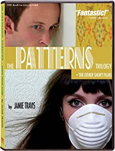 The Patterns Trilogy + Other Short Films