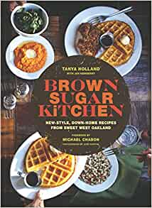 Brown Sugar Kitchen New Style Down Home Recipes From Sweet West Oakland
