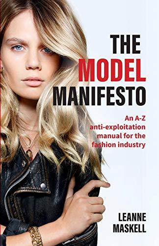 The Model Manifesto: An A-Z anti-exploitation manual for the fashion industry por Leanne Maskell,Sebastian Cubides