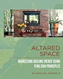 img - for Altared Space: Harnessing Healing Energy Using Feng Shui Principles book / textbook / text book