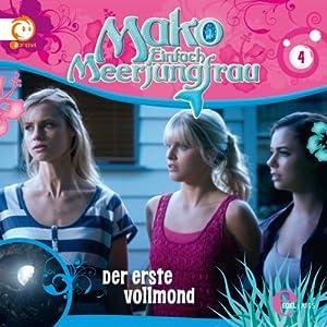 Der erste Vollmond (Mako - Einfach Meerjungfrau 4) Hörspiel