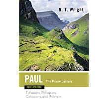 Paul for Everyone: The Prison Letters: Ephesians, Philippians, Colossians, and Philemon (The New Testament for Everyone)