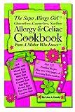 The Super Allergy Girl Cookbook; Gluten-free Casein-free Nut-free.