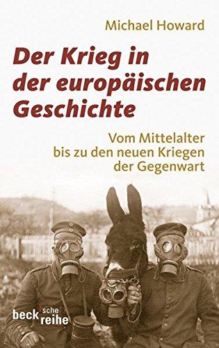 Der Krieg in der europäischen Geschichte: Vom Mittelalter bis zu den neuen Kriegen der Gegenwart