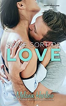Some Sort of Love (Jillian and Levi): A Happy Crazy Love Novel by [Harlow, Melanie]