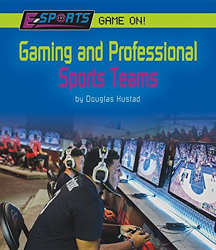 Gaming and Professional Sports Teams (E-sports: Game On!) by Norwood House Pr (Image #1)