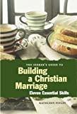 img - for The Seeker's Guide to Building a Christian Marriage: 11 Essential Skills (Seeker's Series) book / textbook / text book