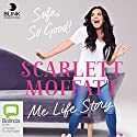Me Life Story: Sofa, So Good! Audiobook by Scarlett Moffatt Narrated by Scarlett Moffatt